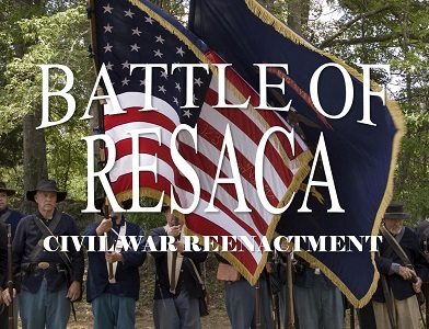 The Battle of Resaca Reenactment Official Site